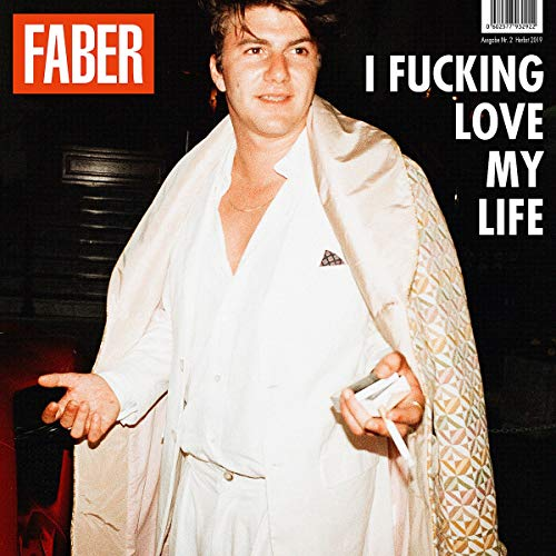 Faber - I Fucking Love My Live
