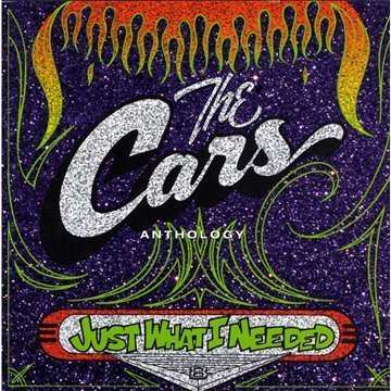 Cars , The - Just What I Needed - Anthology