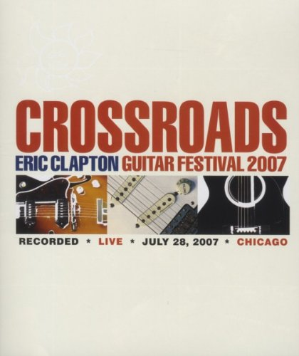 Clapton , Eric - Crossroads Guitar Festival 2007