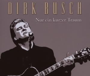 Busch , Dirk - Nur Ein Kurzer Traum (Maxi)