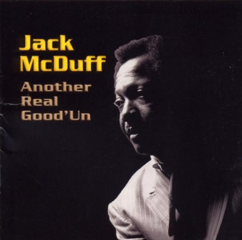 McDuff , Jack - Another Real Good'un