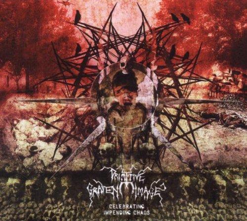 Primitive Graven Image - Celebrating Impending Chaos