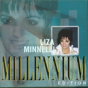 Minnelli , Liza - Millenium Edition