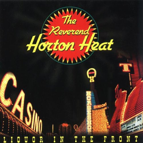 Reverend Horton Heat , The - Liquor in the Front