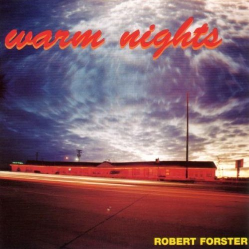 Forster , Robert - Warm Nights