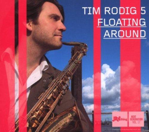 Rodig  , Tim - Floating around