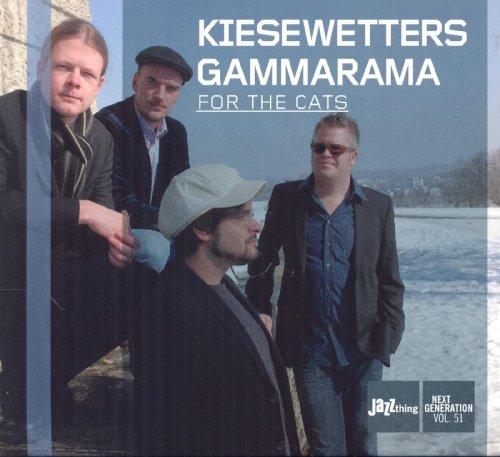 Kiesewetters Gammarama - For The Cats (JAZZthing Next Generation 51)