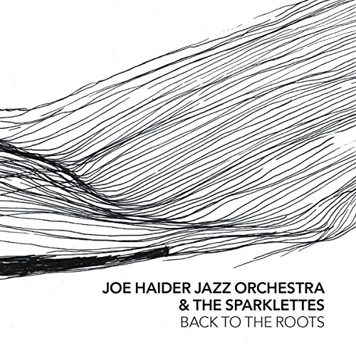 Joe Haider Jazz Orchestra & The Sparklettes - Back to the Roots