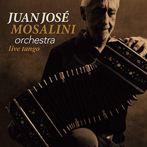 Mosalini , Juan Jose - Live Tango