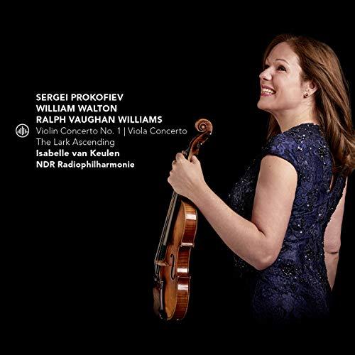 Keulen , Isabelle van - Prokofiev: Violin Concerto No. 1 / Walton: Viola Concerto / Vaughan Williams: The Lark Ascending (NDR Radiophilharmonie)