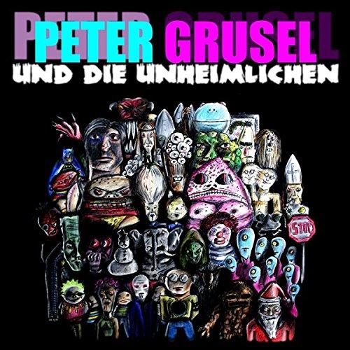 Peter Grusel und die Unheimlichen - o. Titel