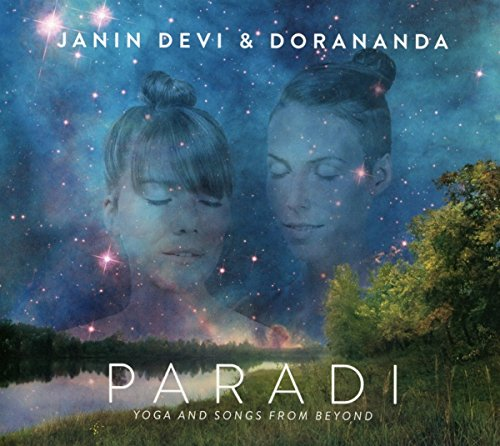 Devi , Janin & Dorananda - Paradi - Yoga and Songs from Beyound