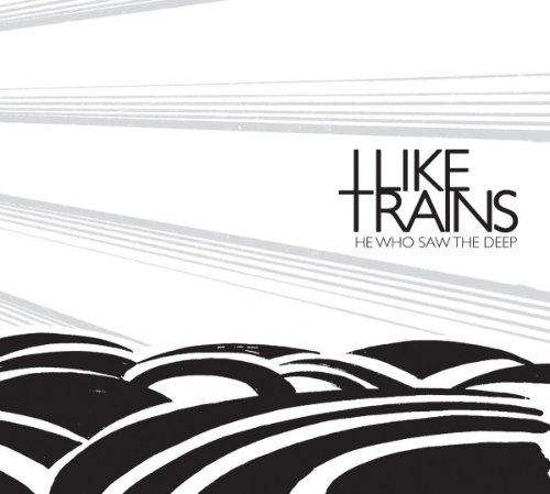 I Like Trains - He How Saw The Deep