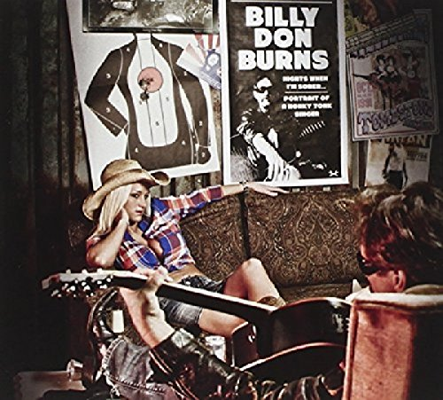 Burns , Billy Don - Nights When I'm Sober... Portrait Of A Honky Tonk Singer