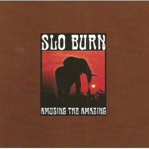 Slo Burn - Amusing the Amazing (US-Import)