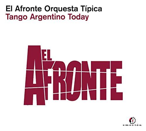 El Afronte Orquesta Tipica - Tango Argentino Today