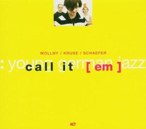 Wollny / Kruse / Schaefer - Call It [em]