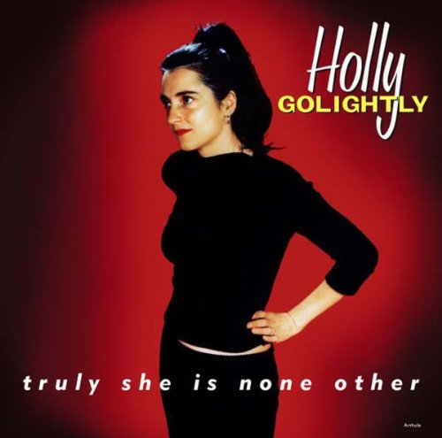 Golightly , Holly - Truly she is none other