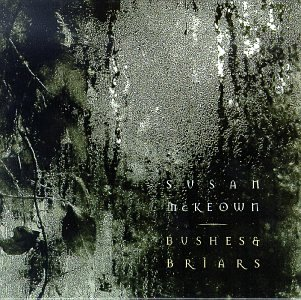 Susan McKeown - Bushes & Briars