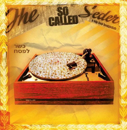 the So Called Seder - A Hip Hop Haggadah