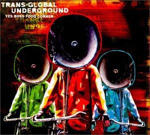 Transglobal Underground - Yes Boss Food Corner