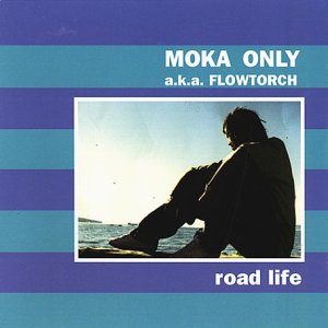 Moka Only Aka Flowtorch - Road Life