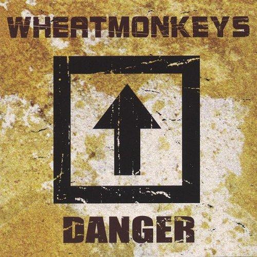 Wheatmonkeys - Danger