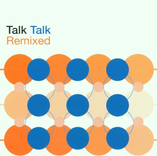 Talk Talk - Remixed