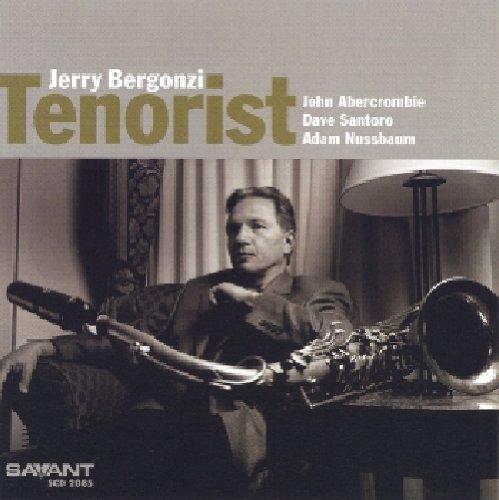 Bergonzi , Jerry - Tenorist (With Abercrombie, Santoro, Nussbaum)