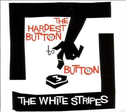 White Stripes , The - The Hardest Button To Button (Maxi)