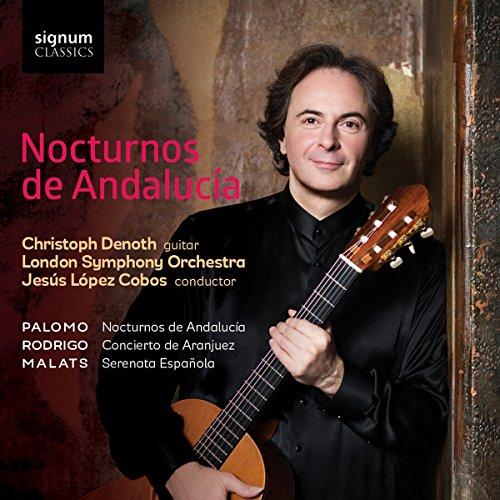 Denoth , Christoph - Nocturnos De Andalucia (Palomo: Nocturnos De Analucia / Rodrigo: Concierto De Aranjuez / Malats: Serenata Espanola) (Lopez Cobos, LSO)
