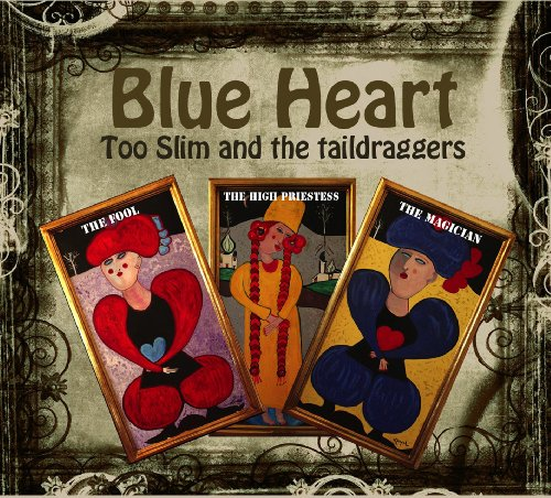 Too Slim & the Taildraggers - Blue Heart