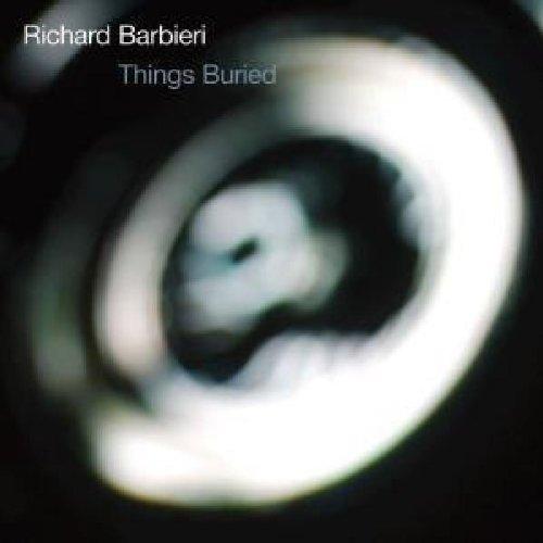 Barbieri , Richard - Things Buried
