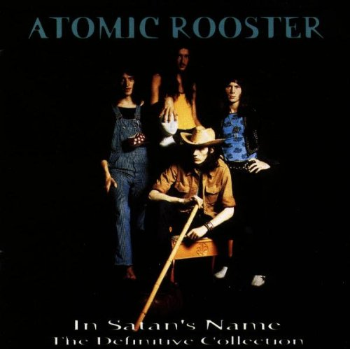 Atomic Rooster - In Satan's Name - The Definitive Collection