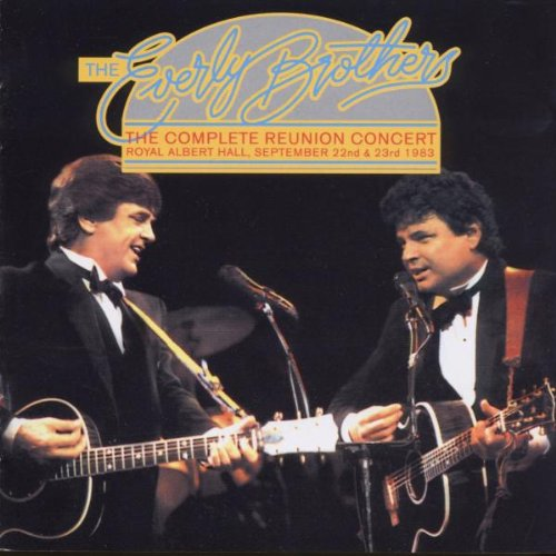 Everly Brothers , The - The Complete Reunion Concert (Royal Albert Hall 1983)
