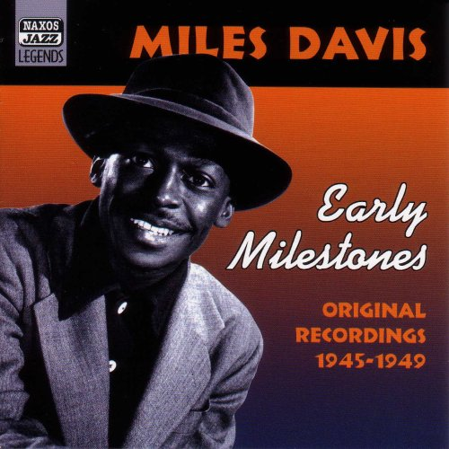 Davis , Miles - Early Milestones (Original Recordings 1945-49)