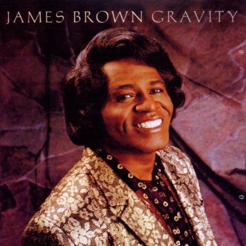 Brown , James - Gravity