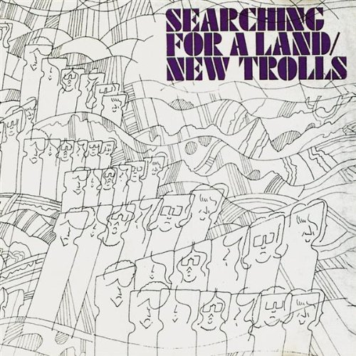 New Trolls - Searching for a Land