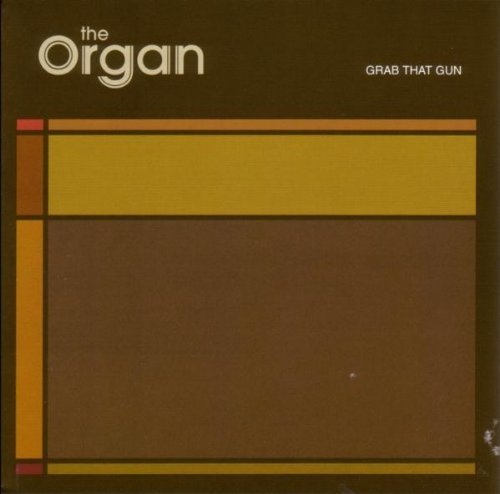 Organ , The - Grab that gun