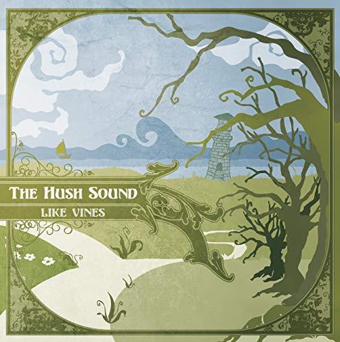 Hush Sound , The - Like Vines