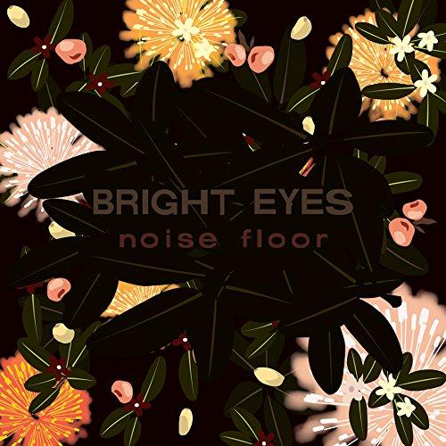Bright Eyes - Noise Floor - Rarities 1998 - 2005