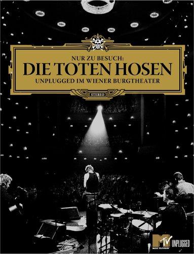 Toten Hosen , Die - Nur zu Besuch - MTV Unplugged im Wiener Burgtheater