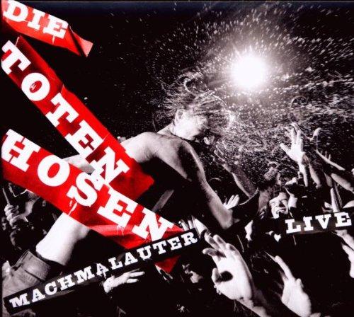 Toten Hosen , Die - Machmalauter - Live