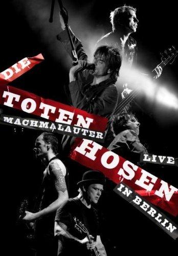 Toten Hosen , Die - Machmallauter: Live In Berlin