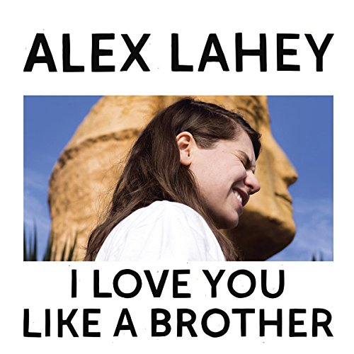 Lahey , Alex - I Love You Like a Brother