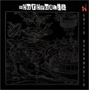 Neurepublik - Gotik Neuromantik