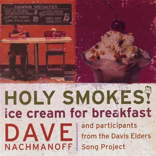 Nachmanoff , Dave - Holy Smokes! Ice Cream From Breakfast