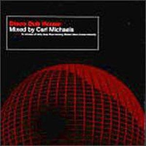 Carl , Michaels - Disco Dub House