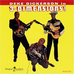 Dickerson , Deke - In 3-Dimensions!
