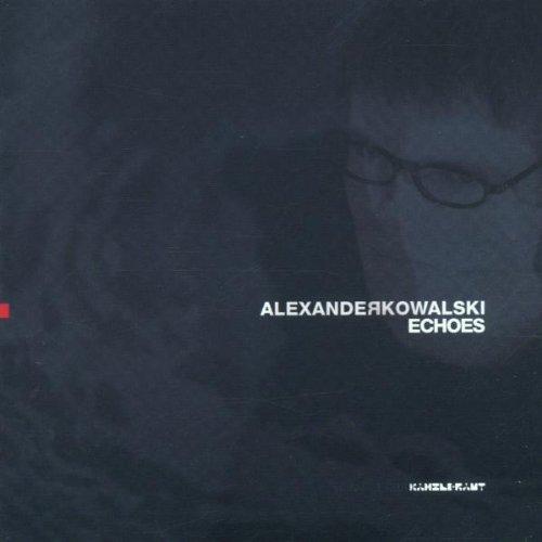 Kowalski , Alexander - Echoes